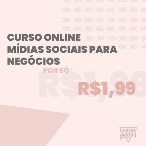 Curso de Mídias Sociais para negócios por R$1,99